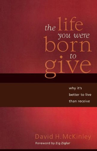 David H. McKinley The Life You Were Born to Give
