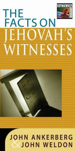 Ankerberg & Weldon Facts on Jehovah's Witnesses