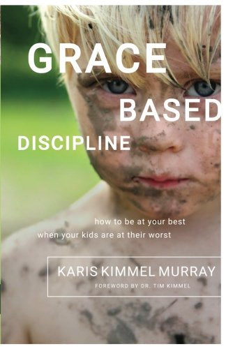 Karis Kimmel Murray Grace Based Discipline