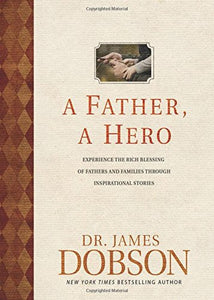 James Dobson Father Hero