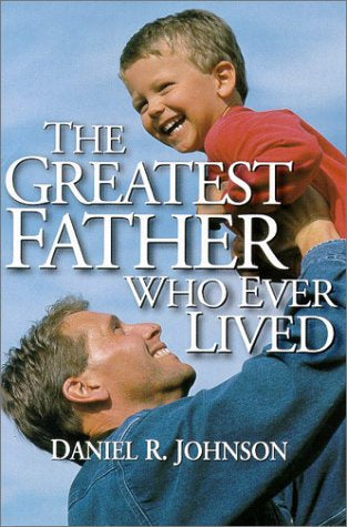 Daniel Johnson Greatest Father Who Ever Lived booklet