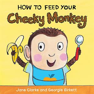 How To Feed Your Cheeky Monkey Children's Book - Meyer's Market
