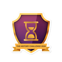 "Load image into Gallery viewer, Collectible Challenge Badge: ""The History Challenge 2020"""