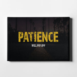 Patience Will Pay Off