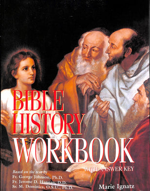 Bible History: A Textbook Of The Old And New Testaments Workbook