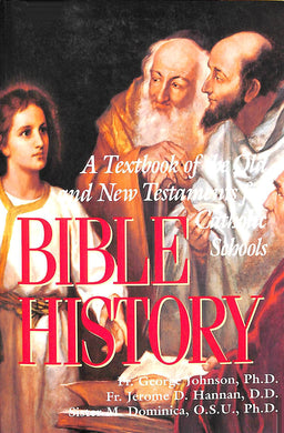 Bible History: A Textbook of the Old and New Testaments