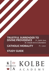 Trustful Surrender to Divine Providence & Catholic Morality Study Guide