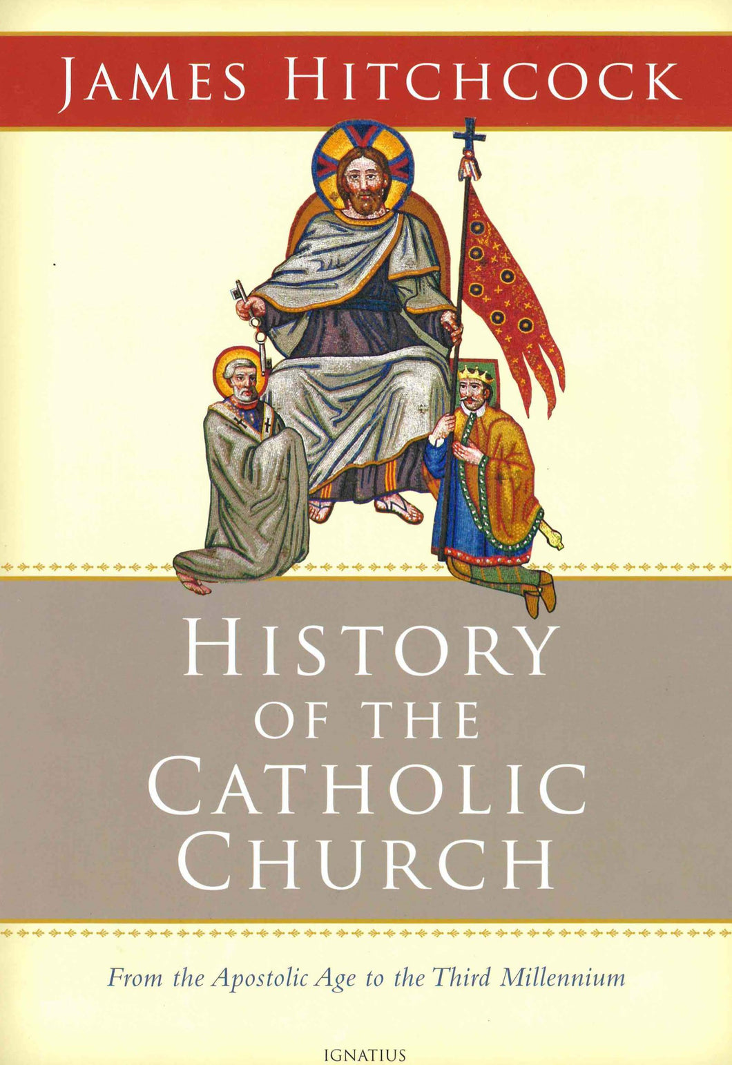 History of the Catholic Church from the Apostolic Age to the Third Millennium