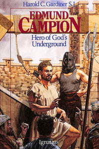 Edmund Campion: Hero of God's Underground