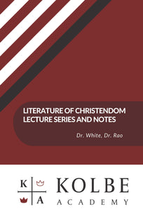 Literature of Christendom Lecture Series and Notes