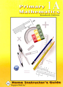 Primary Mathematics Home Instructor Guide 1A