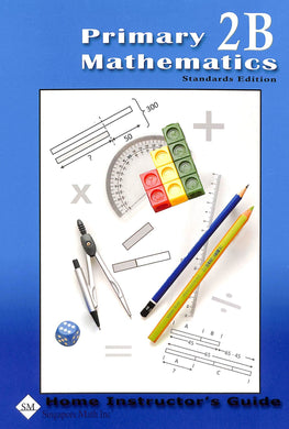 Primary Mathematics Home Instructor Guide 2B