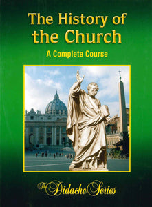 The History of the Church: A Complete Course