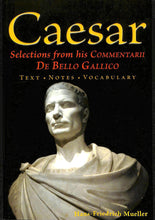 Load image into Gallery viewer, Caesar: Selections From His CommentarII De Bello Gallico
