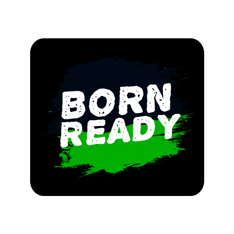 Born Ready Mousepad