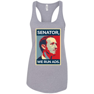 Senator, We Run Ads Ladies Racerback Tank | Entrepreneur Apparel & Gear | Entrepreneur Empire