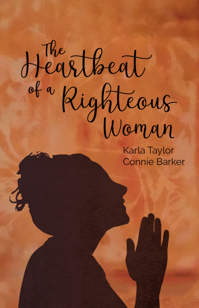The Heartbeat of a Righteous Woman