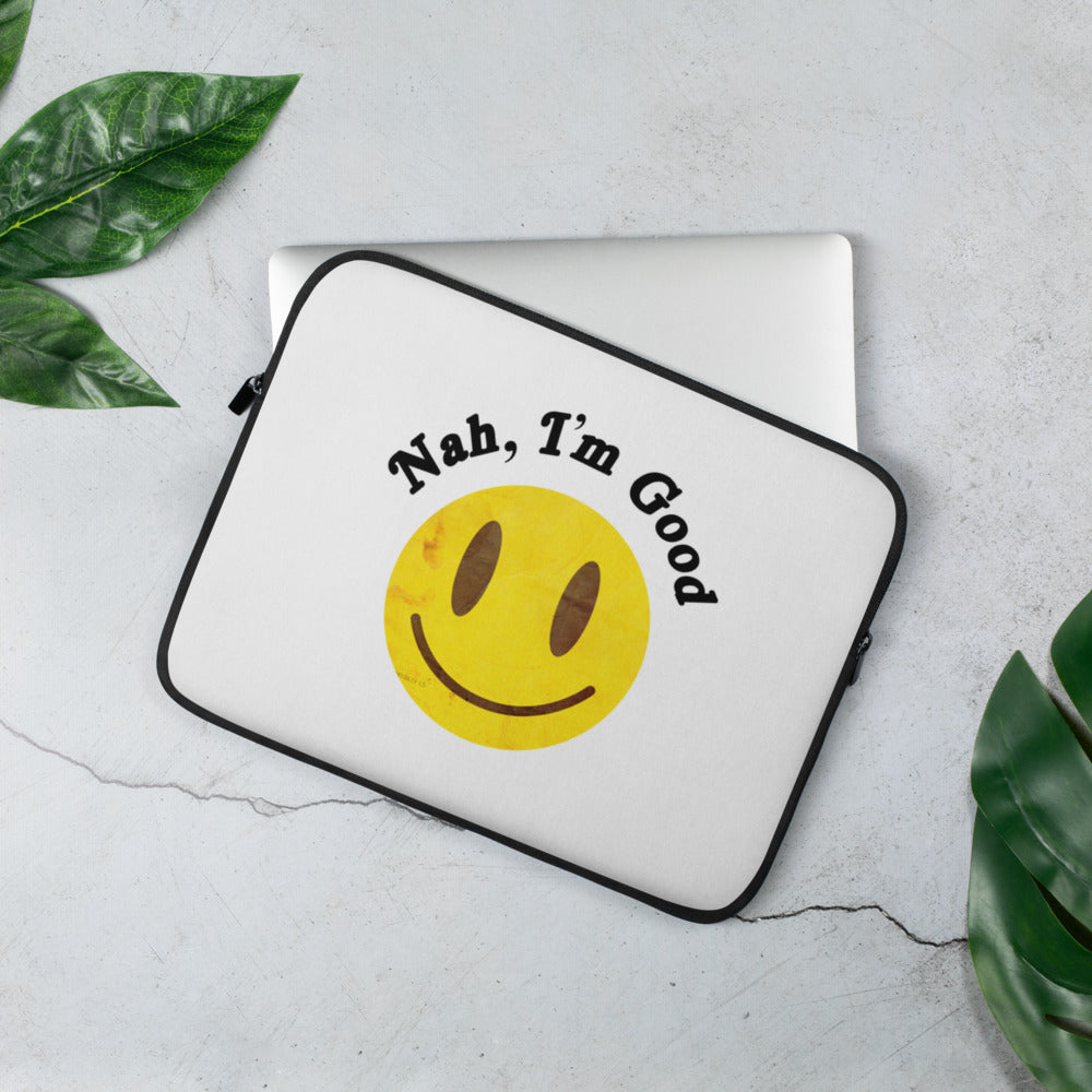 Nah, I'm Good Laptop Sleeve - LaGoon Goods