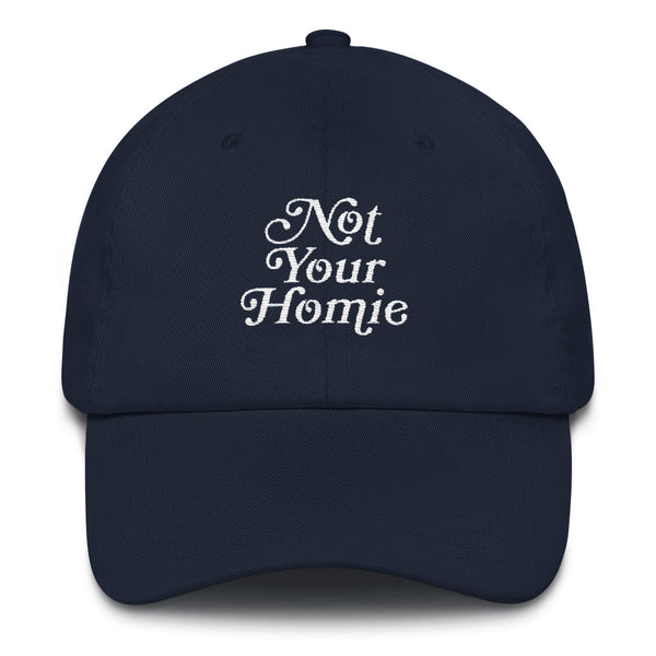 Not Your Homie Dad Hat - LaGoon Goods