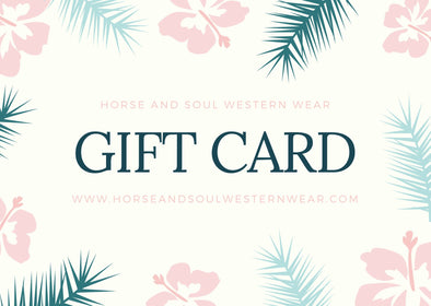 Gift Card Horse and Soul Western Wear Gift Card Horse & Soul Western Wear