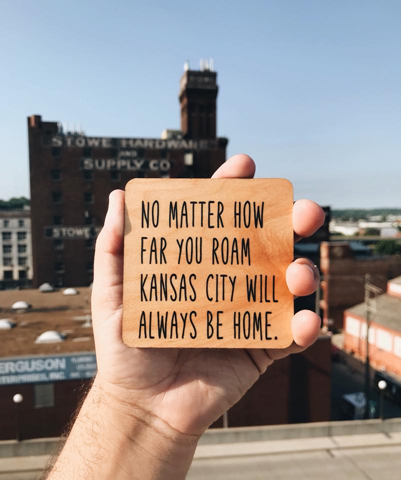 No Matter How Far You Roam, Kansas City Will Always Be Home. Wood Coaster