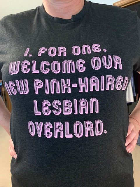 I, for one, welcome our new pink-haired lesbian overlord t-shirt celebrating Megan Rapinoe
