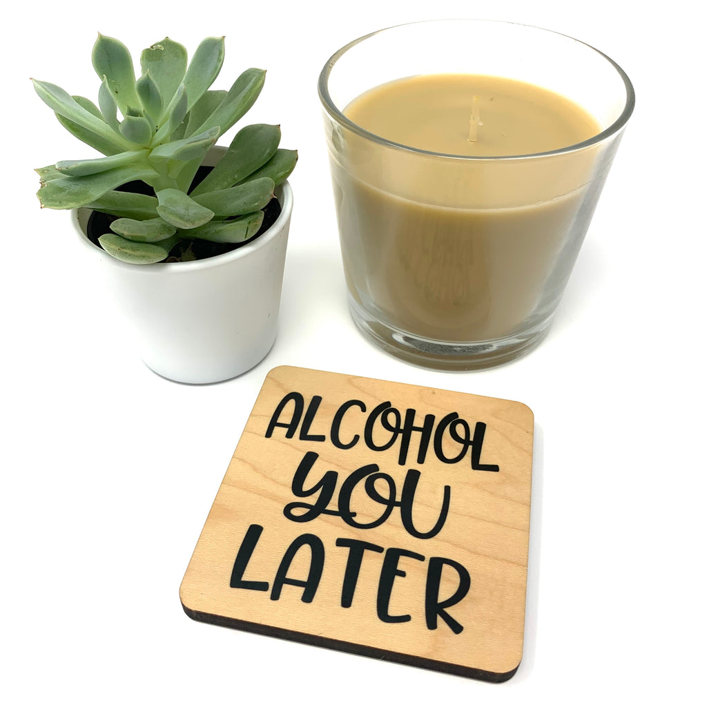 Alcohol You Later coaster