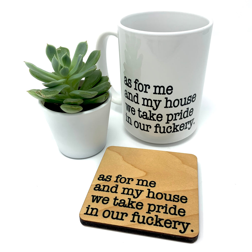 As For Me and My House We Take Pride in Our Fuckery Coffee Mug and Coaster Set