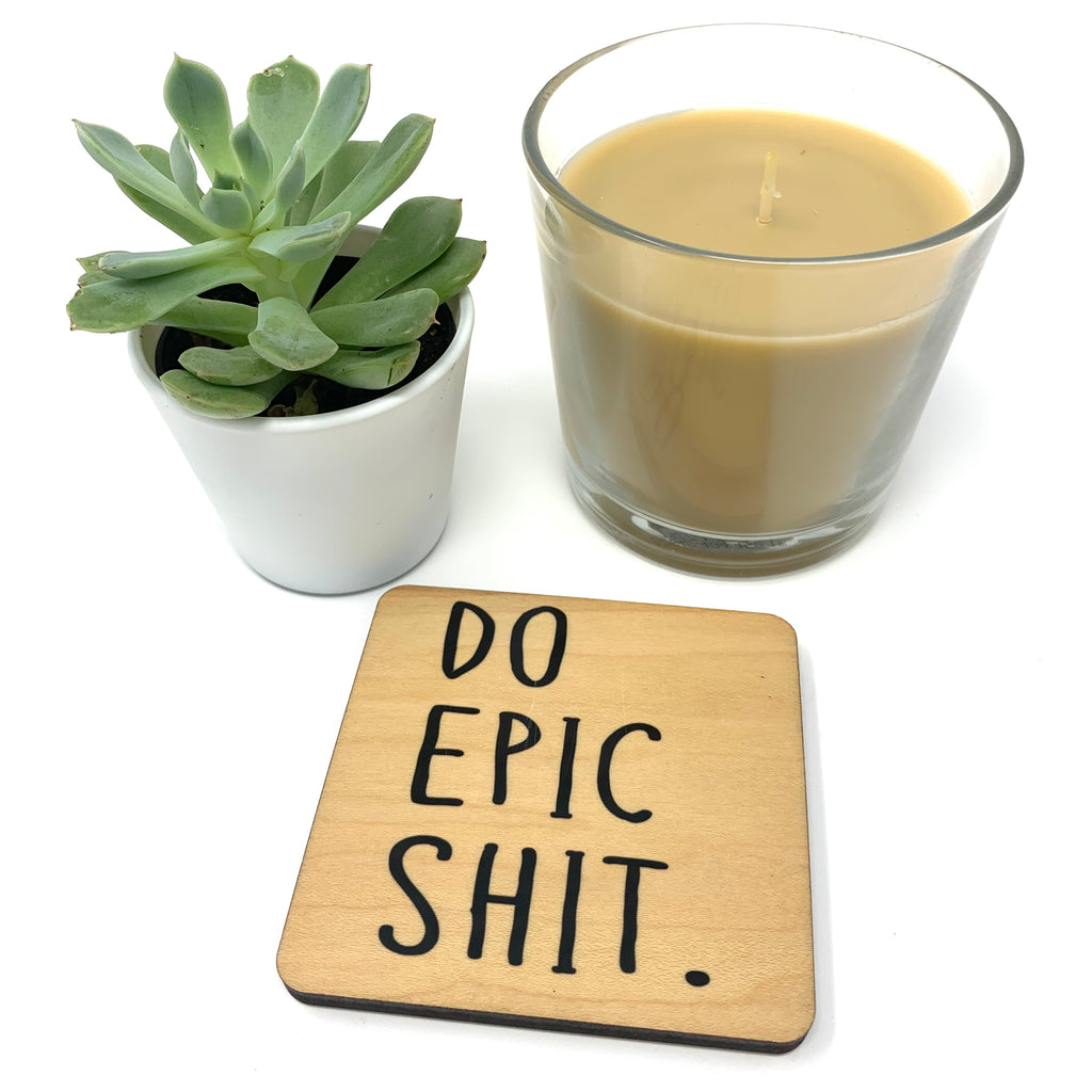 Do Epic Shit wood coaster