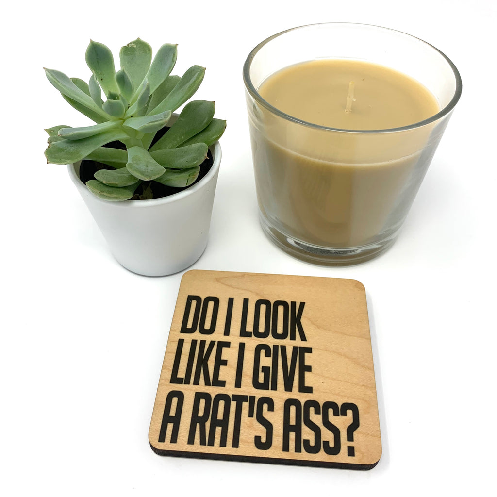 Do I look like I give a rat's ass? wood coaster