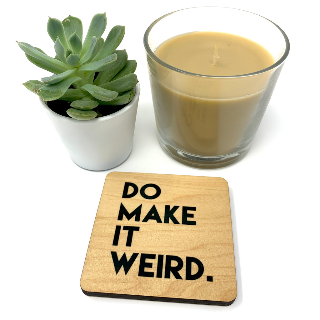 Do make it weird wood coaster