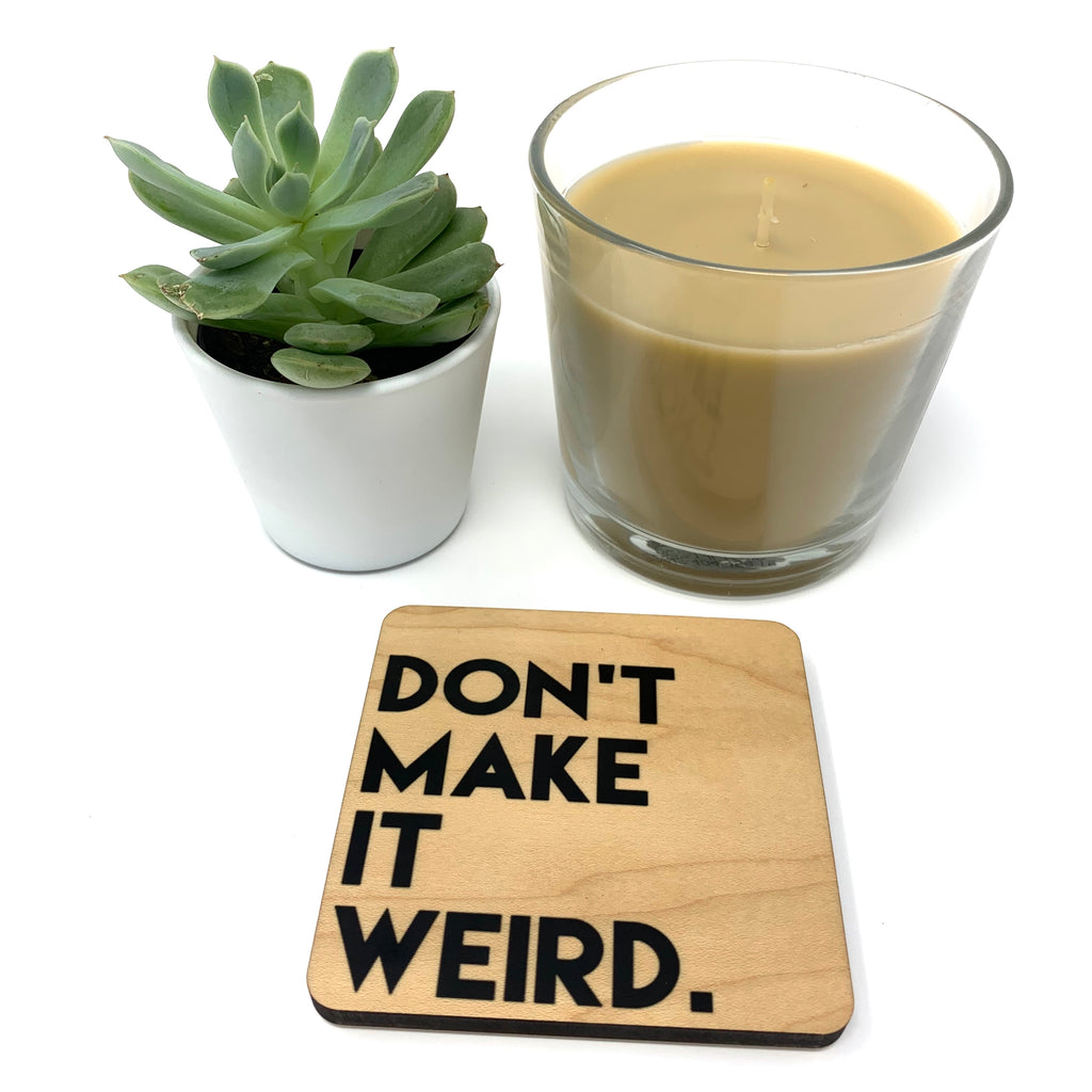 Don't make it weird gift drink coaster