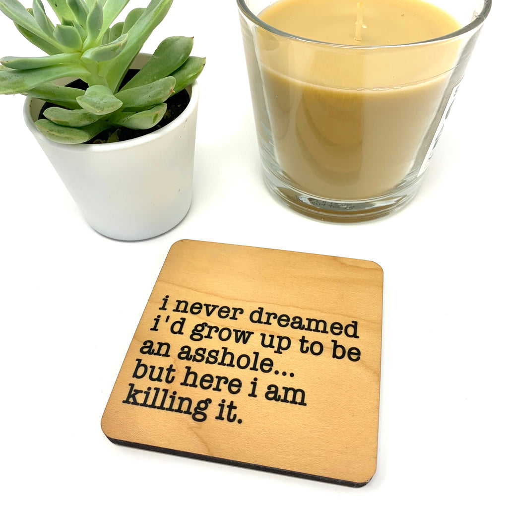 Asshole killing it funny wood coaster