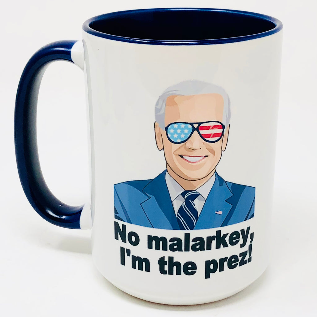 No Malarkey, I'm the Prez! coffee mug