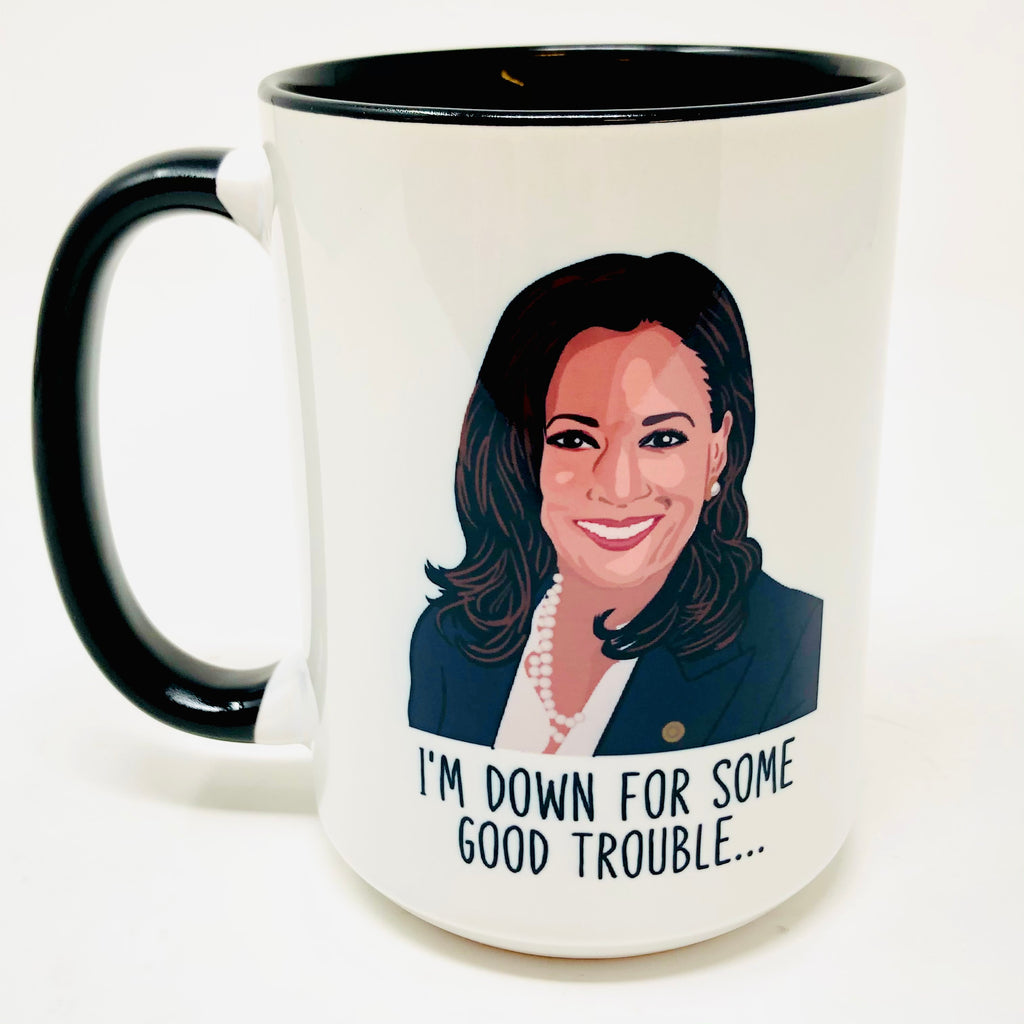 I'm Down For Some Good Trouble coffee mug
