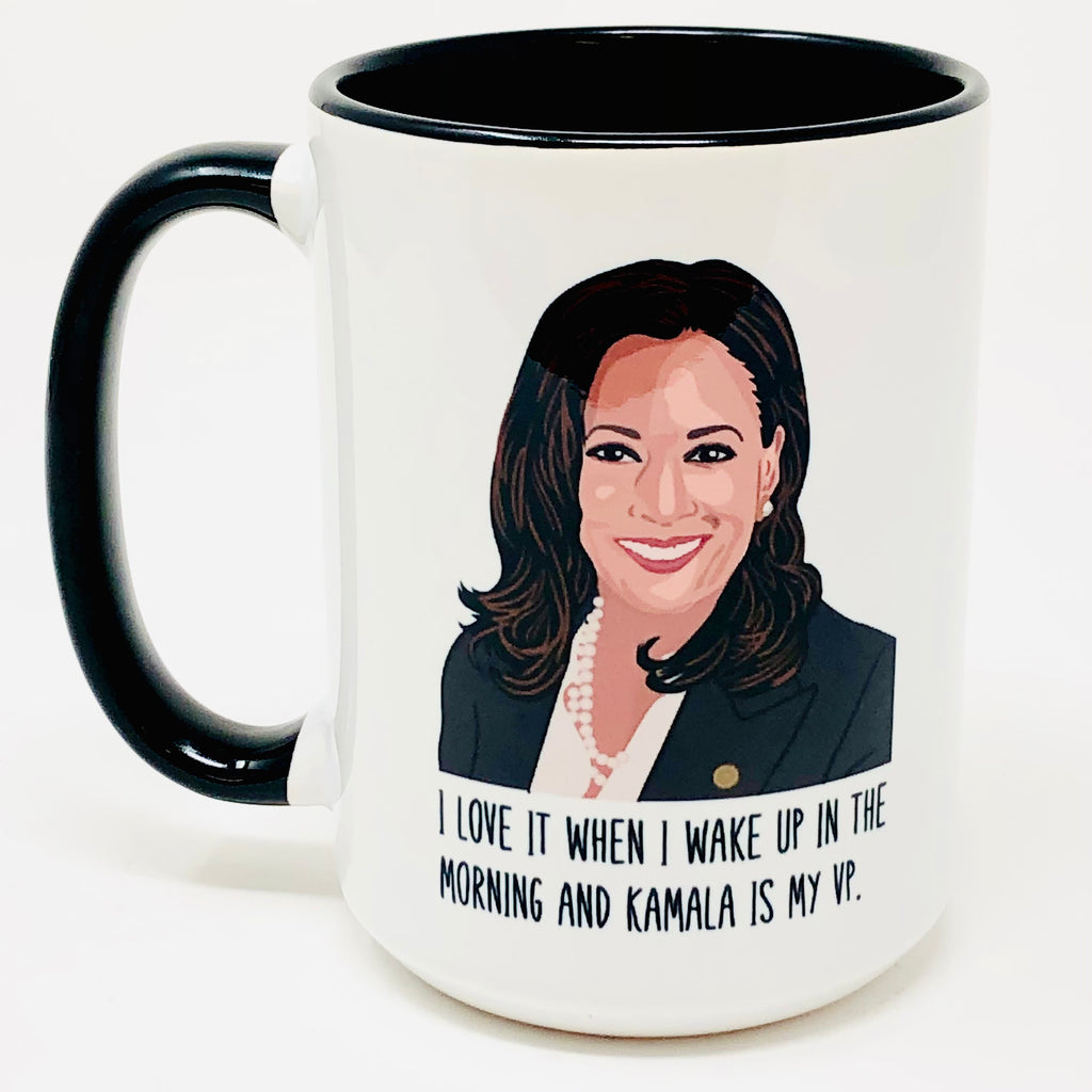 I Love it when I Wake Up in the Morning and Kamala is my VP coffee mug