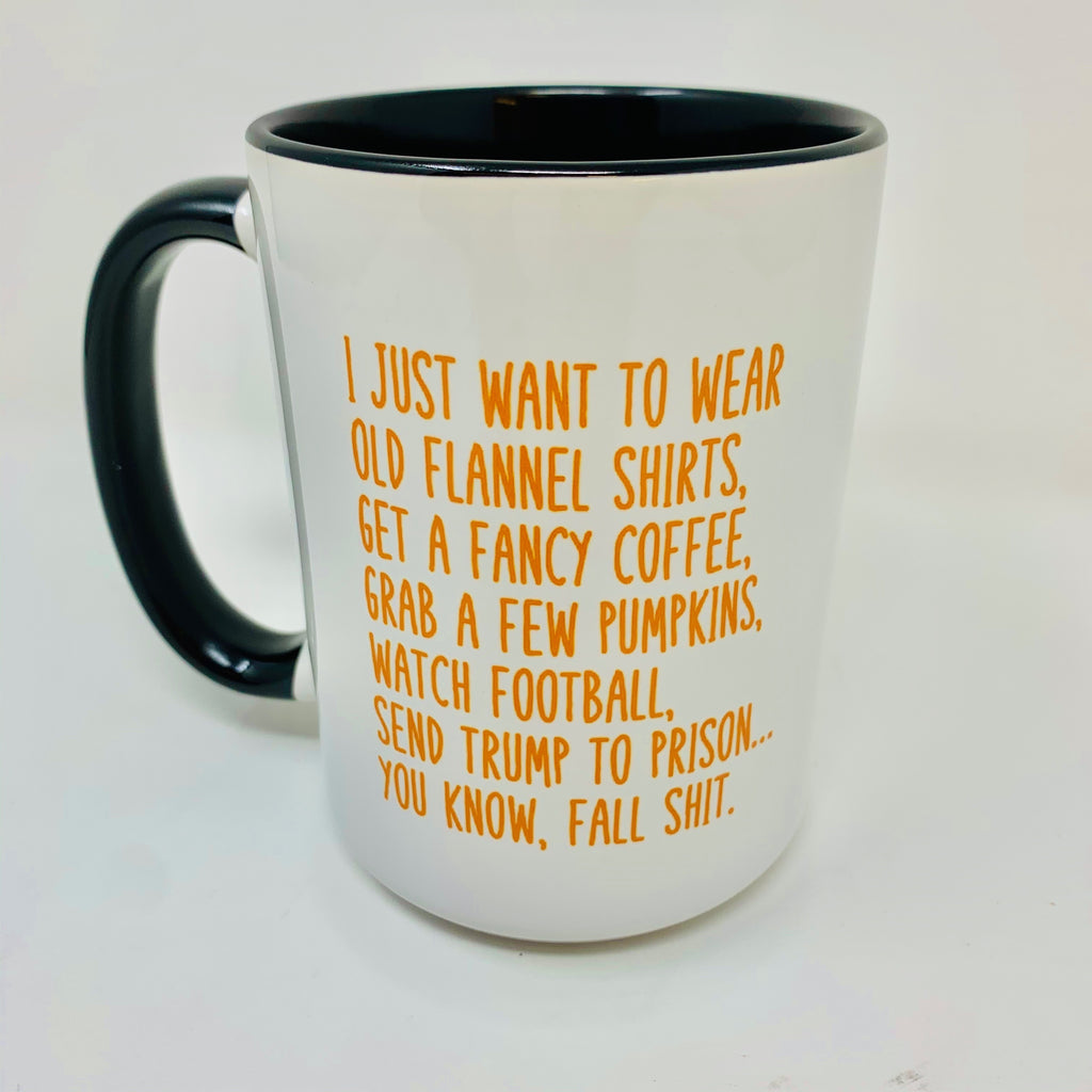 Send Trump to Prison Fall Shit coffee mug