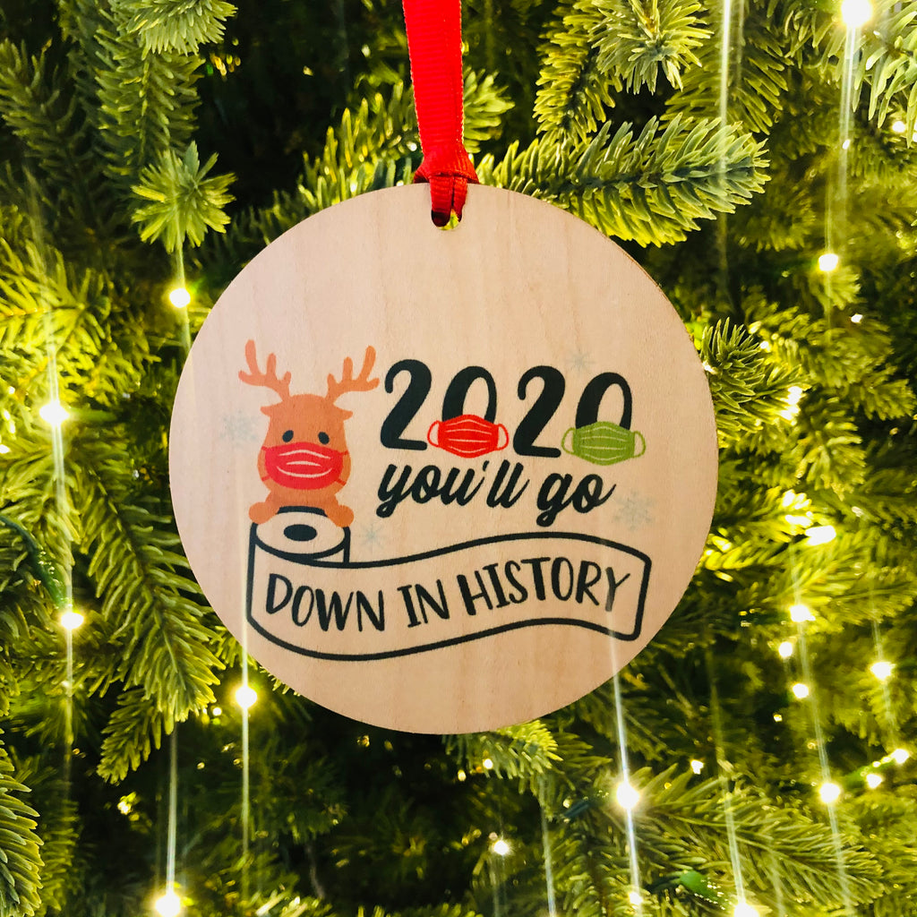 2020 You'll Go Down in History Ornament