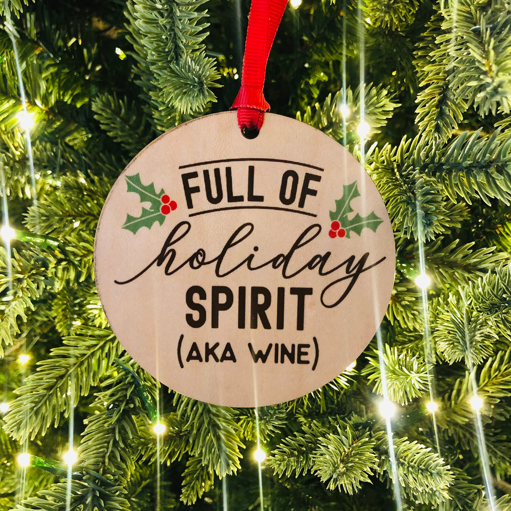 Full of Holiday Spirit (aka Wine) Ornament