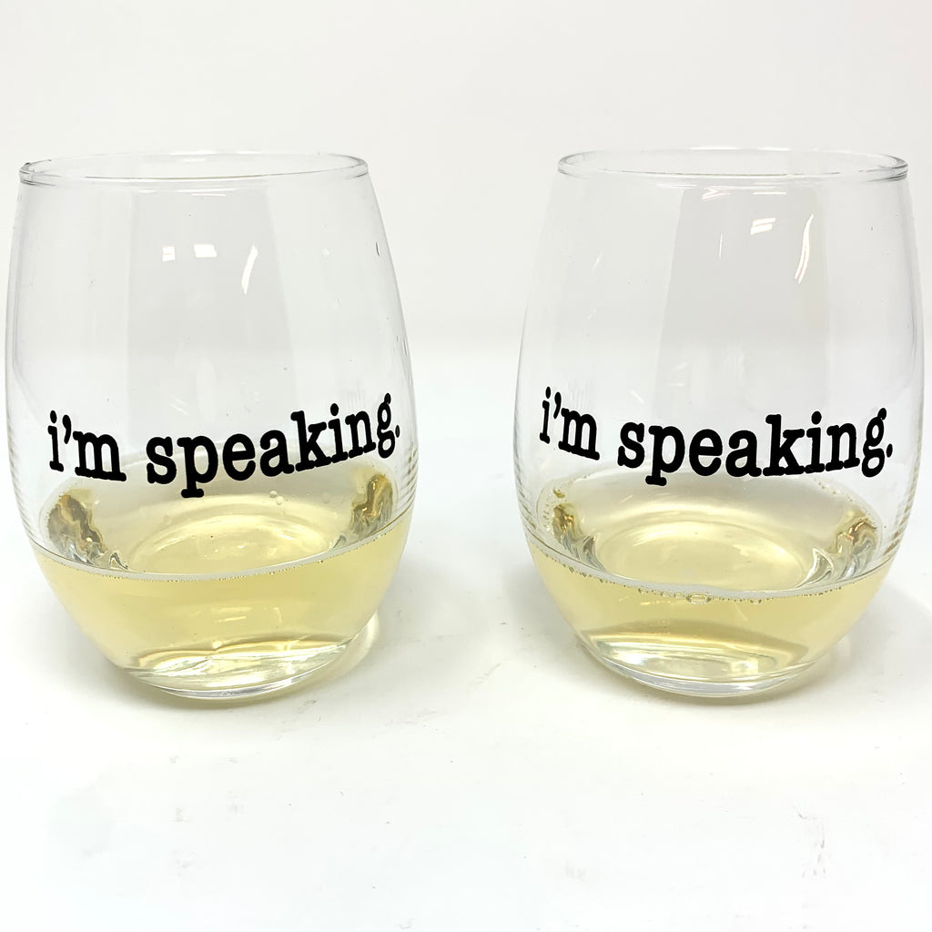 I'm Speaking. Wine Glass Gift Set