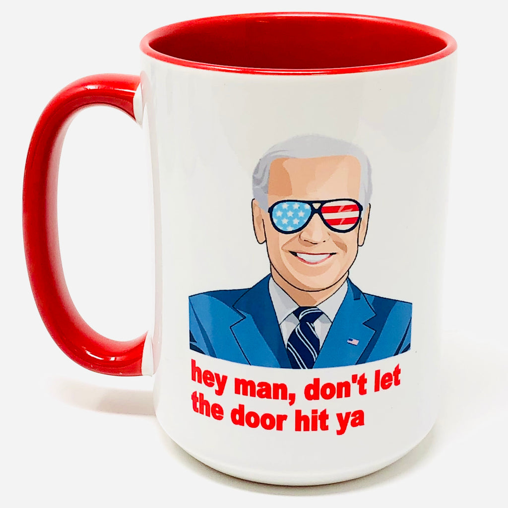 Hey man, don't let the door hit ya coffee mug