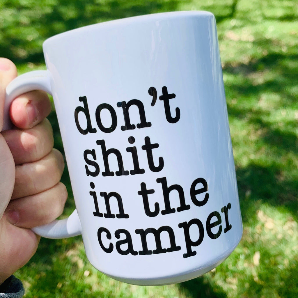 Don't Shit in the Camper funny meme coffee mug