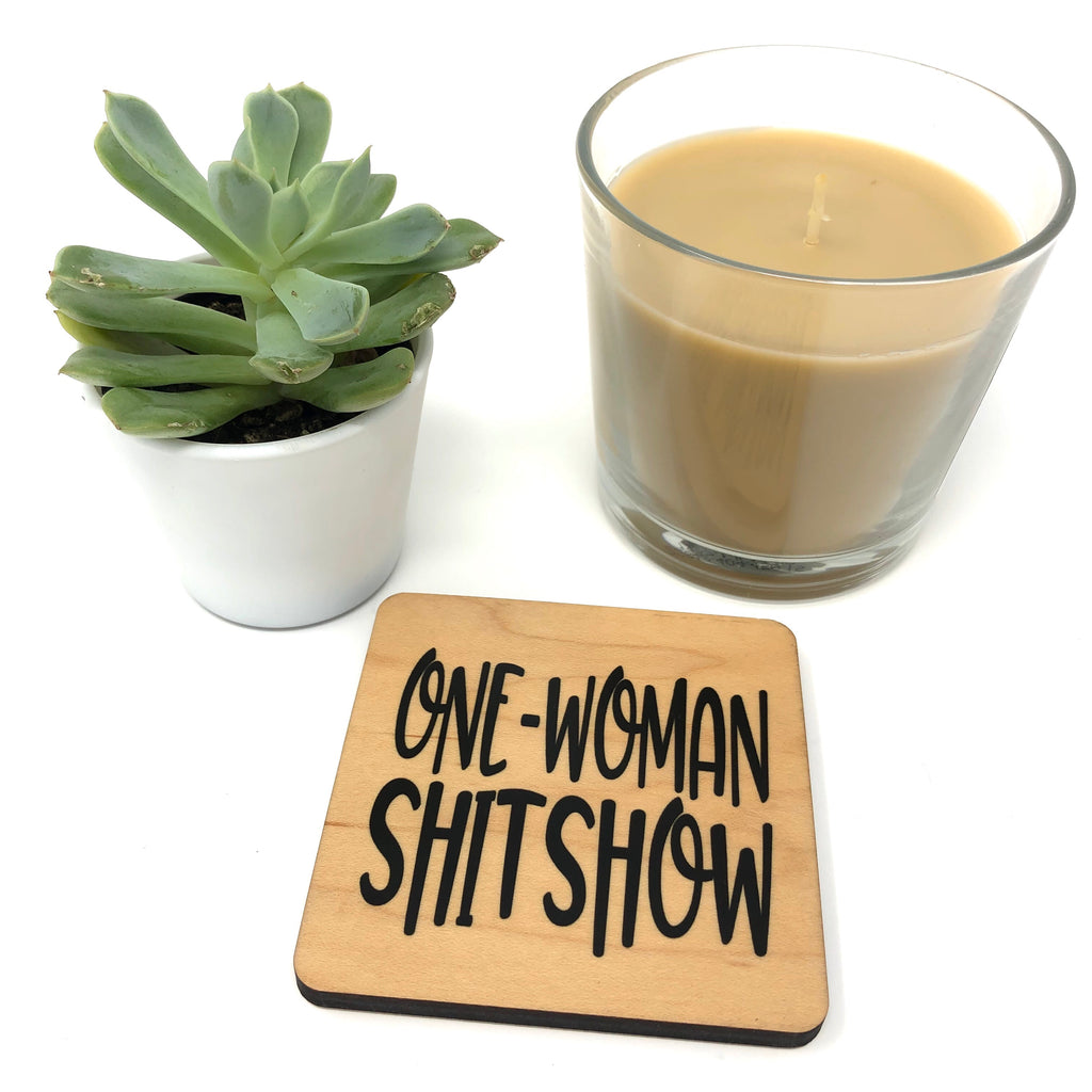 One-Woman Shitshow wood coaster