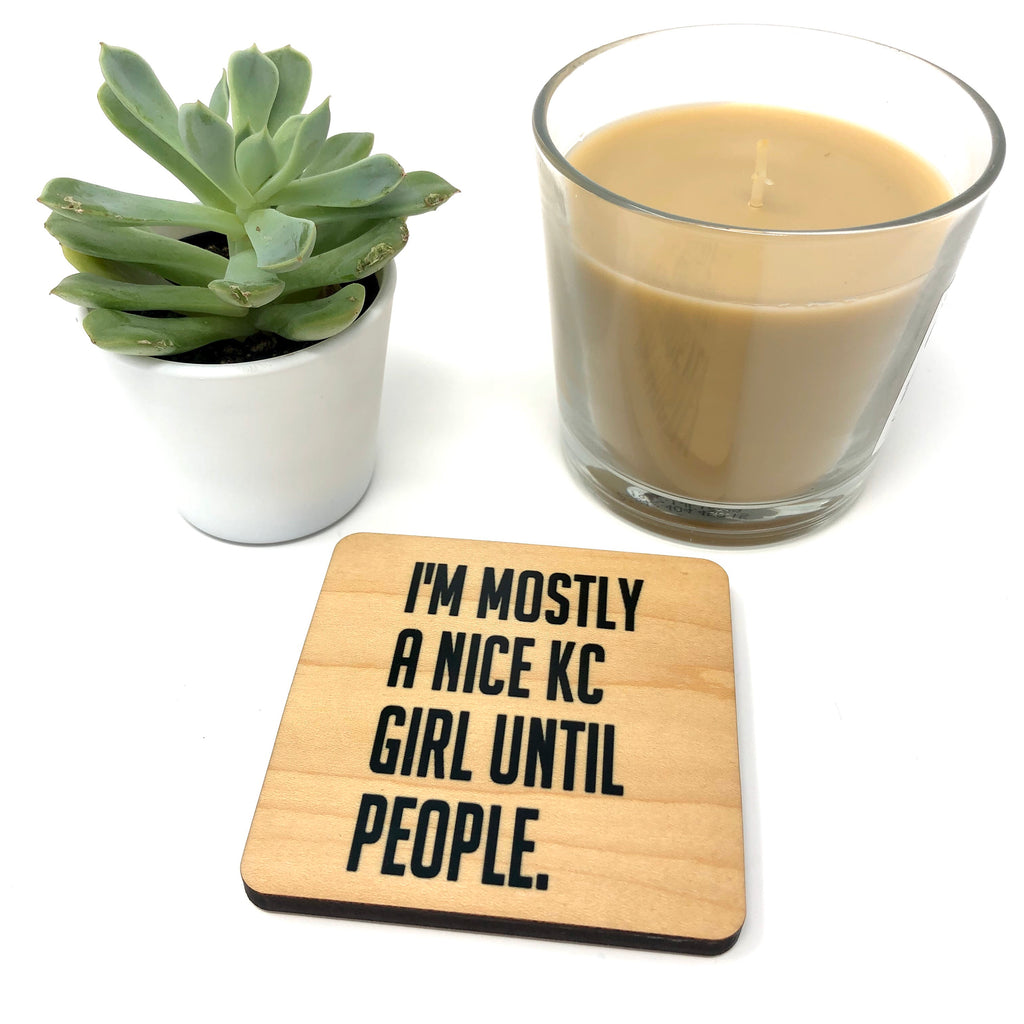 I'm mostly a nice KC girl until people. Wood Coaster