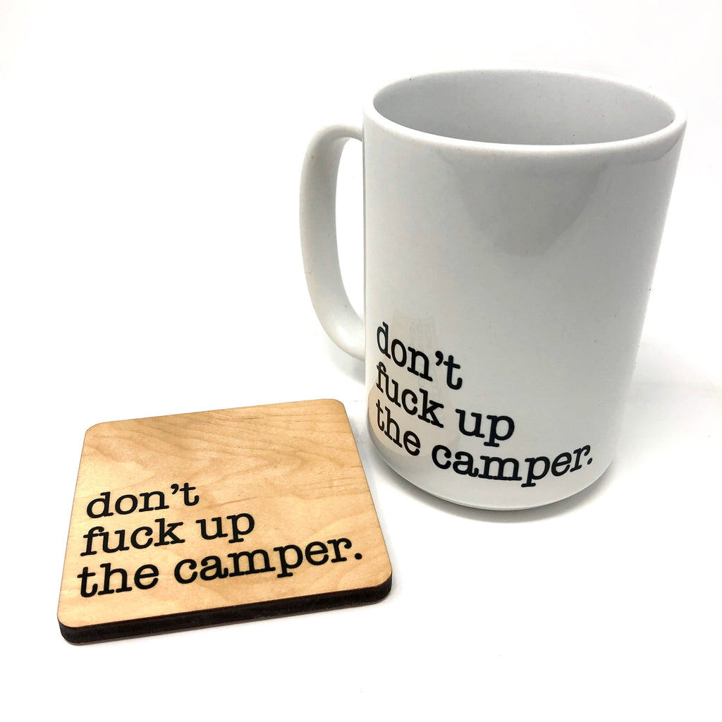 Don't Fuck up the Camper coffee mug and coaster set