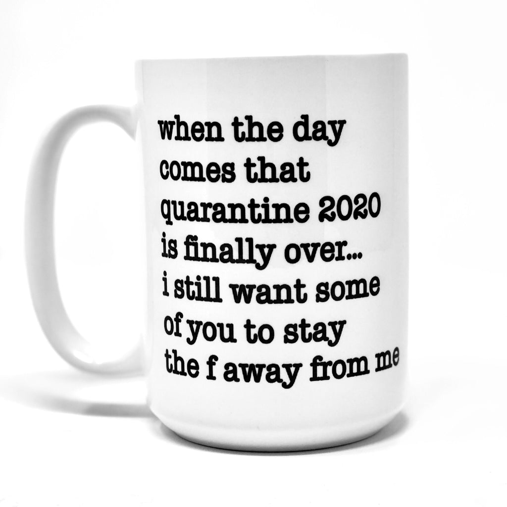 When Quarantine 2020 is finally over... coffee mug