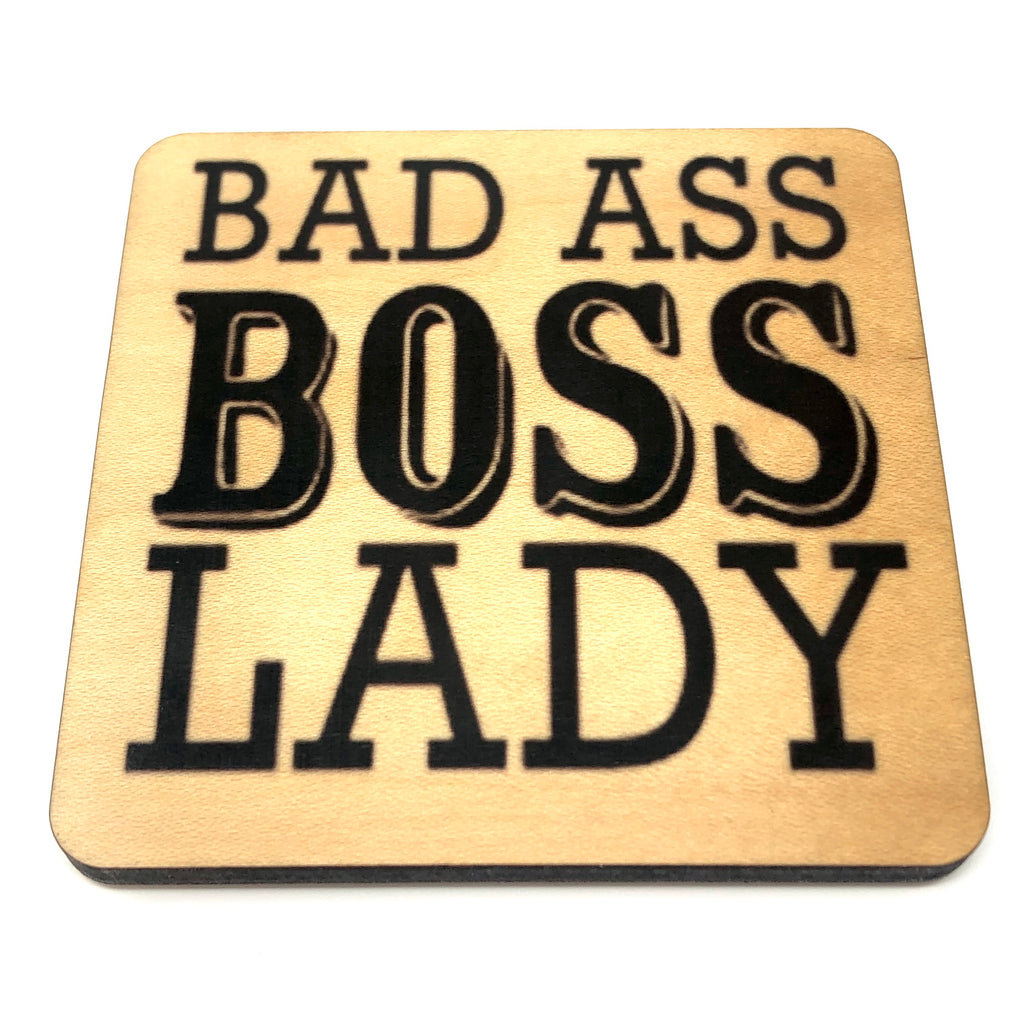 Bad Ass Boss Lady wood coaster