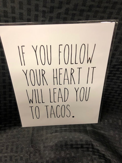 Your Heart Will Lead You To Tacos Art Print