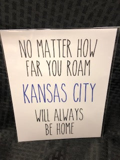 Kansas City Will Always Be Home Art Print