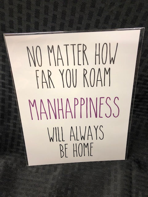Manhappiness Will Always Be Home Art Print